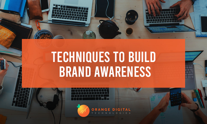 Techniques to Build Brand Awareness