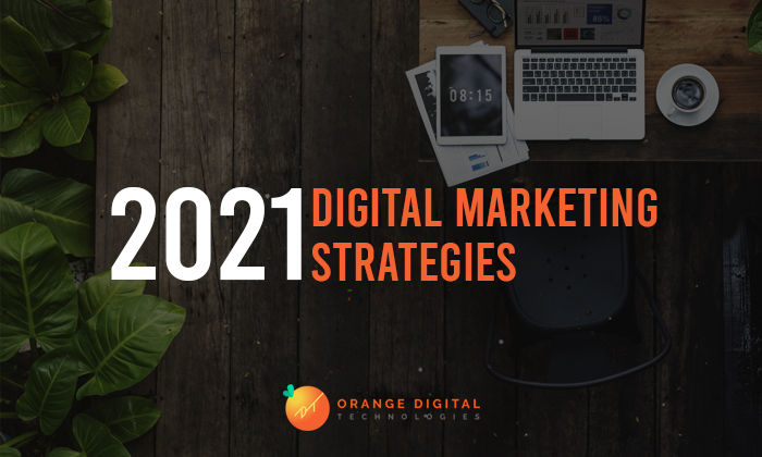 2021 Digital Marketing Strategies