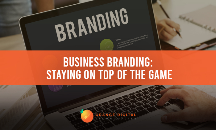 Business Branding: Staying on Top of the Game (ODT)