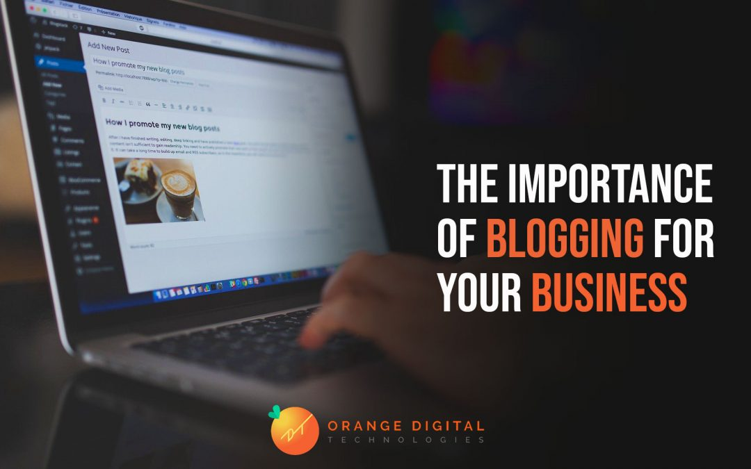 The Importance of Blogging for Your Business